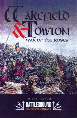 Wakefield And Towton: War of the Roses