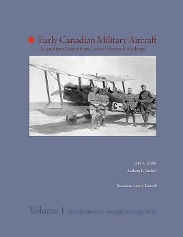 Early Canadian Military Aircraft: Acquisitions, Dispositions, Colour Schemes & Markings