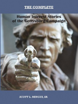 The Complete Human Interest Stories of the Gettysburg Campaign