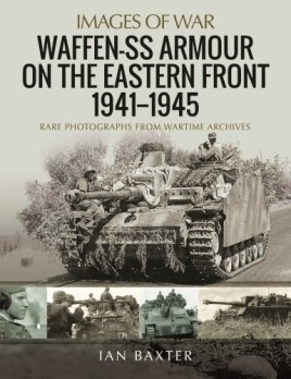 Waffen-SS Armour on the Eastern Front 1941–1945
