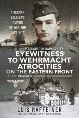 Eyewitness to Wehrmacht Atrocities on the Eastern Front