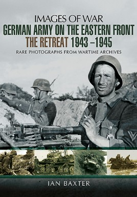 German Army on the Eastern Front - The Retreat 1943 – 1945