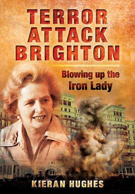 Terror Attack Brighton - Blowing up the Iron Lady