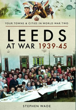 Leeds at War 1939–45