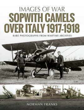 Sopwith Camels Over Italy, 1917-1918