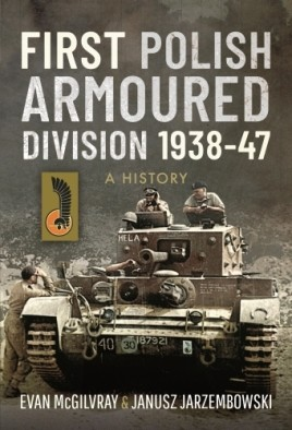 First Polish Armoured Division 1938-47