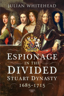 Espionage in the Divided Stuart Dynasty