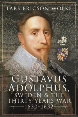 Gustavus Adolphus, Sweden and the Thirty Years War, 1630–1632