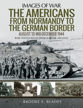 The Americans from Normandy to the German Border
