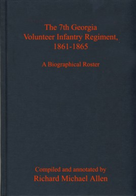 The 7th Georgia Volunteer Infantry Regiment, 1861-1865