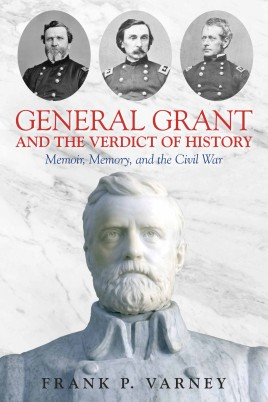 General Grant and the Verdict of History