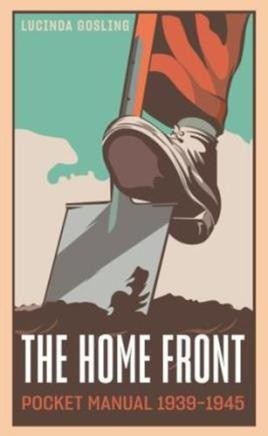 The Home Front Pocket Manual 1939–1945