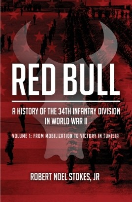 Red Bull - A History of the 34th Infantry Division in the Second World War