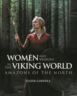 Women and Weapons in the Viking World