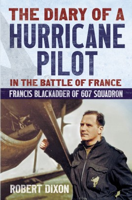 The Diary of a Hurricane Pilot in the Battle of France