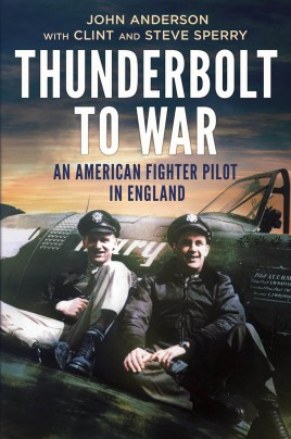 Thunderbolt to War - An American Fighter Pilot in England