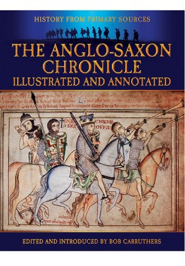 The Anglo-Saxon Chronicle: Illustrated and Annotated