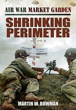 Air War Market Garden: Shrinking Perimeter