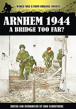 Arnhem 1944: A Bridge Too Far?
