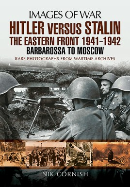 Hitler Versus Stalin: The Eastern Front 1941 - 1942