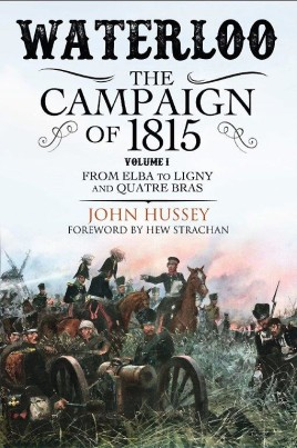 Waterloo: The Campaign of 1815. Volume I