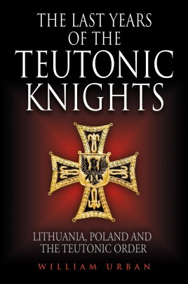 The Last Years of the Teutonic Knights