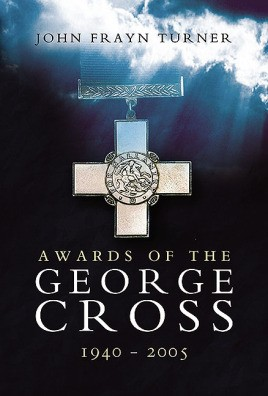 Awards of the George Cross 1940 - 2005
