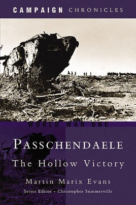 Passchendaele: The Hollow Victory