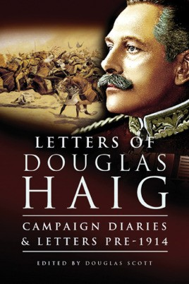 Douglas Haig: 1861 – 1914 Diaries And Letters