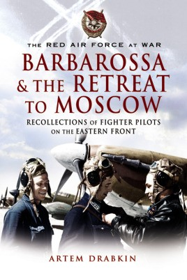 Red Air Force at War Barbarossa and the Retreat to Moscow