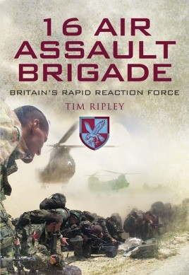 16 Air Assault Brigade – Britain's Rapid Reaction Force