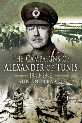 Campaigns of Alexander of Tunis 1940 – 1945