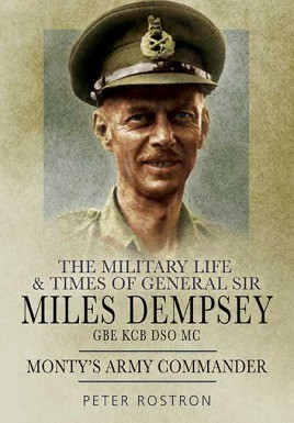 The Military Life and Times of General Sir Miles Dempsey