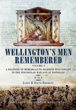 Wellington's Men Remembered. Volume 2: M to Z