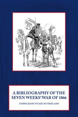 A Bibliography of the Seven Weeks' War of 1866
