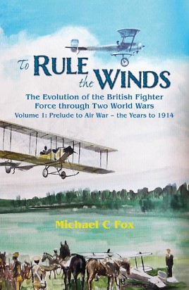 To Rule the Winds: The Evolution of the British Fighter Force Through Two World Wars