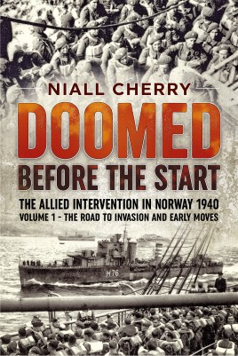Doomed Before the Start: The Allied Intervention in Norway 1940. Volume 1