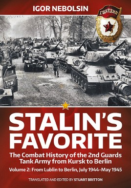 Stalin's Favorite. Volume 2: From Lublin to Berlin, July 1944-May 1945