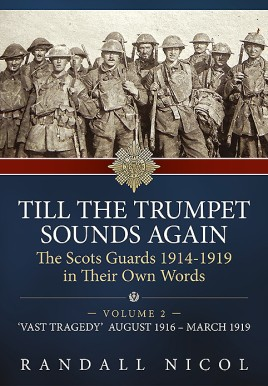Till The Trumpet Sounds Again: The Scots Guards 1914-19 In Their Own Words. Volume 2