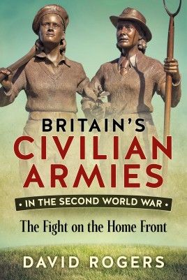 Britain's Civilian Armies in the Second World War