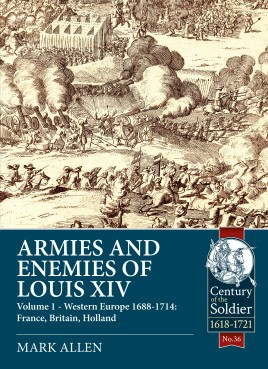 Armies and Enemies of Louis XIV. Volume 1
