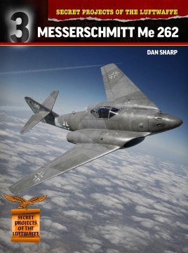 Secret Projects of the Luftwaffe: Messerschmitt Me 262