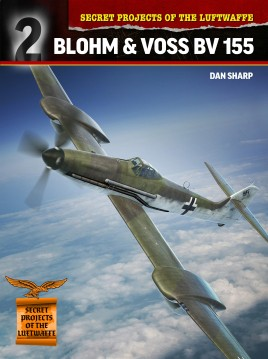Secret Projects of the Luftwaffe: Blohm & Voss BV 155