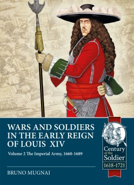Wars and Soldiers in the Early Reign of Louis XIV. Volume 2
