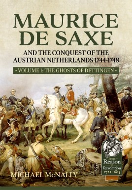 Maurice de Saxe and the Conquest of the Austrian Netherlands 1744-1748