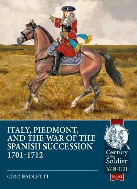 Italy, Piedmont and the War of Spanish Succession 1701-1712