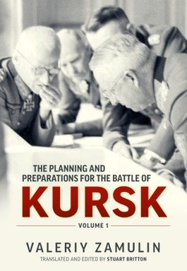 The Planning and Preparations for the Battle of Kursk, Volume 1