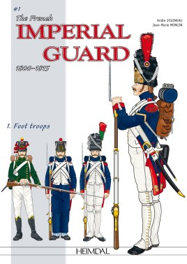 The French Imperial Guard 1800-1815. Volume 1