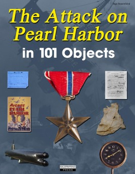 The Attack on Pearl Harbor in 101 Objects