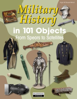 Military History in 101 Objects